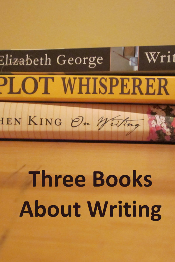 Review and recap of three books about writing: Write Away by Elizabeth George, On Writing by Stephen King, The Plot Whisperer by Martha Alderson