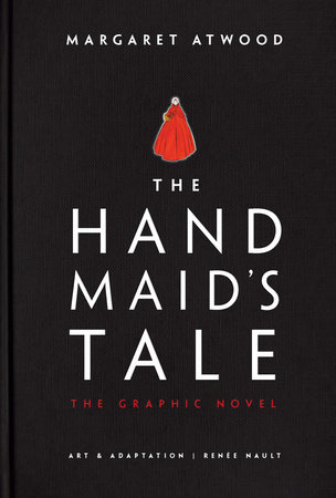 Cover of The Handmaid's Tale graphic novel by Margaret Atwood and Renee Nault